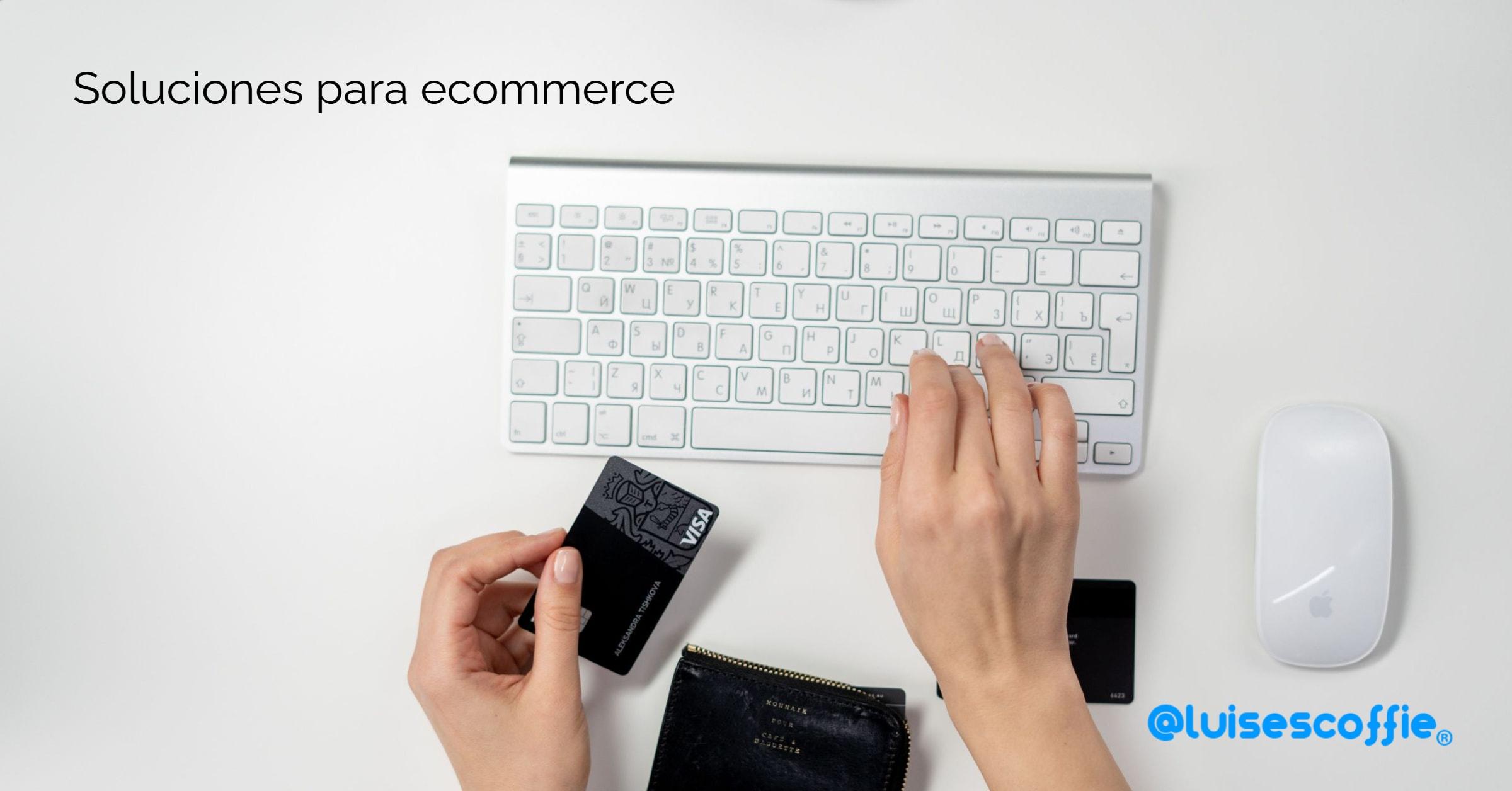 Soluciones a la medida para comercio electrónico - @luisescoffie